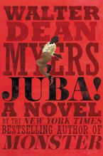 Walter Dean Myers - Juba!: A Novel