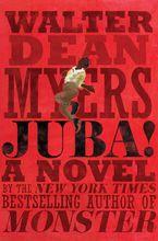 Walter Dean Myers - Juba!