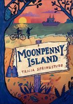 Moonpenny Island Hardcover  by Tricia Springstubb