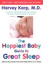The Happiest Baby Guide to Great Sleep Hardcover  by Harvey Karp
