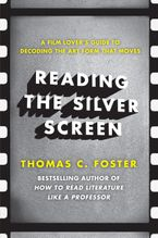 Reading the Silver Screen Paperback  by Thomas C. Foster