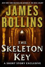 The Skeleton Key: A Short Story Exclusive eBook DGO by James Rollins