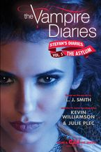 The Vampire Diaries: Stefan's Diaries #5: The Asylum Paperback  by L. J. Smith