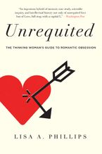 Unrequited Paperback  by Lisa A. Phillips