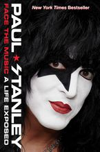 Face the Music Hardcover  by Paul Stanley