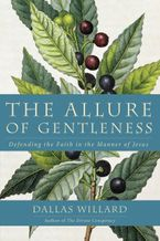 The Allure of Gentleness Paperback  by Dallas Willard