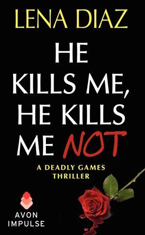He Kills Me, He Kills Me Not book image