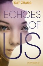 Echoes of Us Hardcover  by Kat Zhang