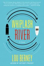 Whiplash River Paperback  by Lou Berney