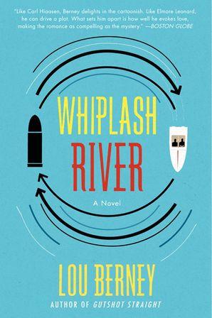 Whiplash River Paperback  by Lou Berney