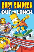Bart Simpson: Out to Lunch Paperback  by Matt Groening