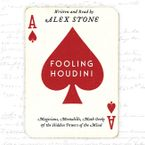 Fooling Houdini Downloadable audio file UBR by Alex Stone