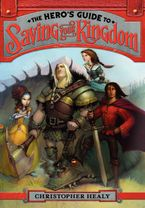 The Hero's Guide to Saving Your Kingdom Hardcover  by Christopher Healy