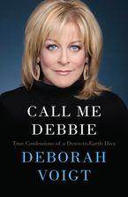 Call Me Debbie Paperback  by Deborah Voigt