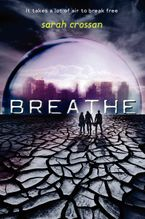 Breathe Hardcover  by Sarah Crossan