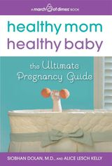 Healthy Mom, Healthy Baby (A March of Dimes Book)