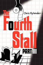 The Fourth Stall Part III Hardcover  by Chris Rylander