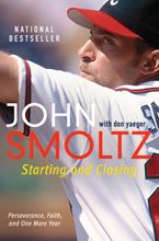 Starting and Closing Paperback  by John Smoltz
