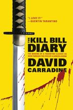 The Kill Bill Diary eBook  by David Carradine