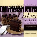 Death by Chocolate Cakes eBook  by Marcel Desaulniers