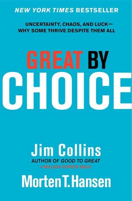 Book cover image: Great by Choice: Uncertainty, Chaos, and Luck—Why Some Thrive Despite Them All | New York Times Bestseller