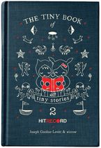 The Tiny Book of Tiny Stories: Volume 2 Hardcover  by Joseph Gordon-Levitt