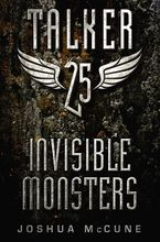 Talker 25 #2: Invisible Monsters Hardcover  by Joshua McCune