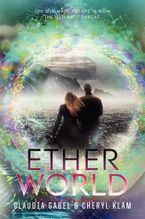 Etherworld Hardcover  by Claudia Gabel