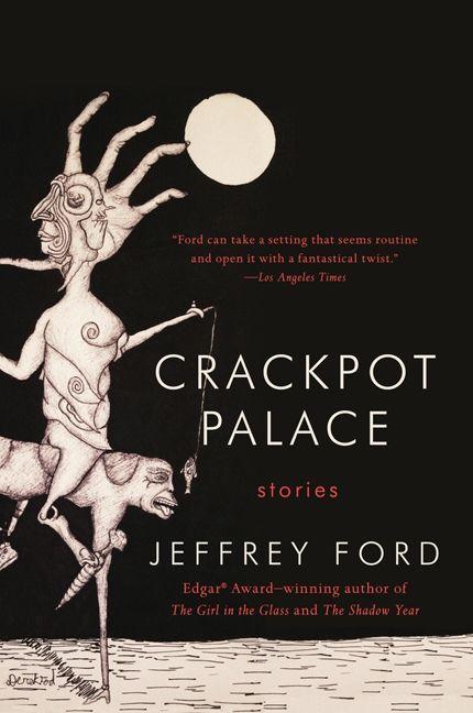 Crackpot Palace Jeffrey Ford Paperback