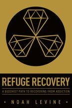 Refuge Recovery Paperback  by Noah Levine