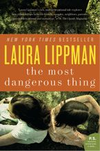 The Most Dangerous Thing Paperback  by Laura Lippman
