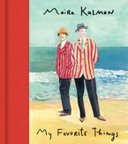 My Favorite Things Hardcover  by Maira Kalman