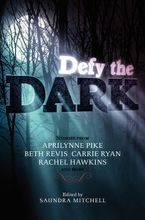 Defy the Dark Paperback  by Saundra Mitchell