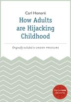 how-adults-are-hijacking-childhood