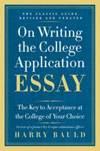 On Writing the College Application Essay, 25th Anniversary Edition Paperback  by Harry Bauld
