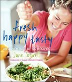 Fresh Happy Tasty Hardcover  by Jane Coxwell