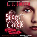 Secret Circle Vol II: The Captive Downloadable audio file UBR by L. J. Smith