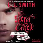 Secret Circle Vol III: The Power Downloadable audio file UBR by L. J. Smith