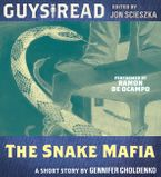 Guys Read: The Snake Mafia Downloadable audio file UBR by Gennifer Choldenko