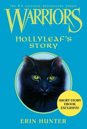 Warriors: Hollyleaf's Story