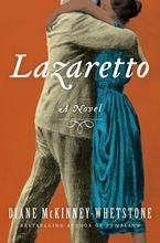 Lazaretto Hardcover  by Diane McKinney-Whetstone