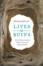 Lives in Ruins Hardcover  by Marilyn Johnson
