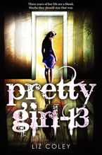 Pretty Girl-13 Hardcover  by Liz Coley