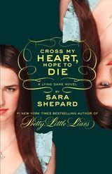 The Lying Game #5: Cross My Heart, Hope to Die