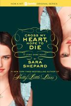 The Lying Game #5: Cross My Heart, Hope to Die Paperback  by Sara Shepard