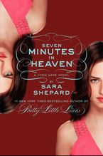 The Lying Game #6: Seven Minutes in Heaven Hardcover  by Sara Shepard