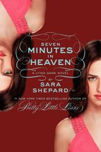 The Lying Game #6: Seven Minutes in Heaven Paperback  by Sara Shepard