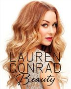 Lauren Conrad Beauty Hardcover  by Lauren Conrad