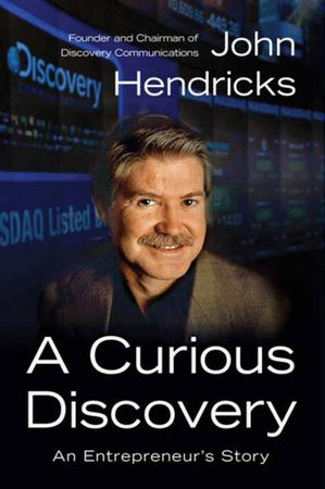 Book cover image: A Curious Discovery: An Entrepreneur's Story