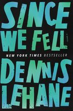 Since We Fell Hardcover  by Dennis Lehane